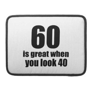 60 Is Great When You Look Birthday MacBook Pro Sleeve