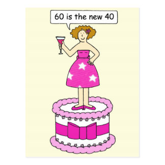 60 is the new 40 Female birthday Postcard
