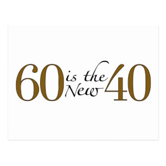 60 Is The New 40 Postcard