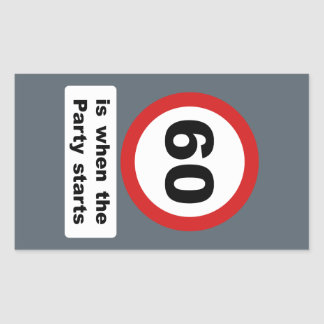 60 is when the Party Starts Rectangular Sticker