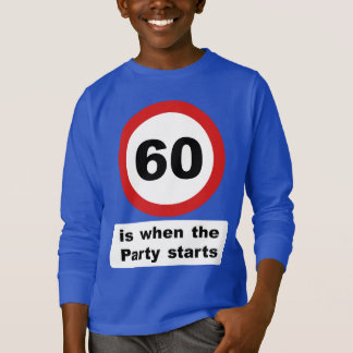 60 is when the Party Starts T-Shirt
