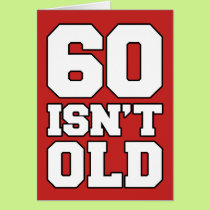 60 Isn't Old But Depressing Greeting Card