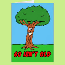 60 Isn't Old If You're A Tree Greeting Card