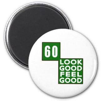 60 Look Good Feel Good Magnet