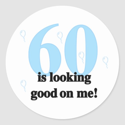 60 Looking Good on Me Sticker