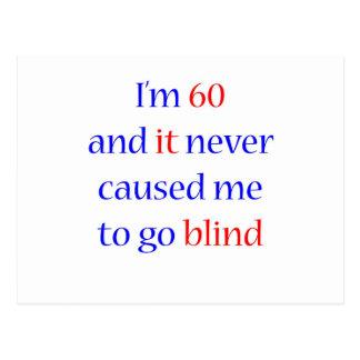 60 Never gone blind Postcard