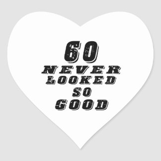 60 never looked so good heart sticker