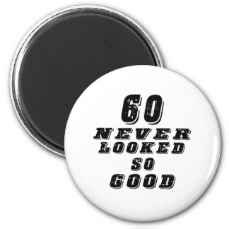 60 never looked so good refrigerator magnet