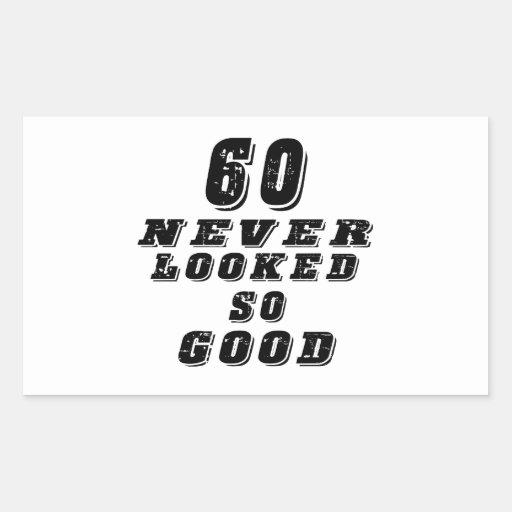 60 never looked so good rectangular sticker