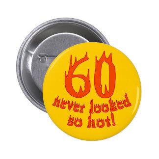 ¡60 nunca parecido tan caliente! pin redondo de 2 pulgadas