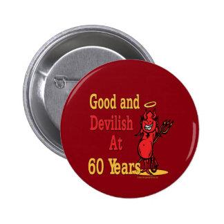 60.o cumpleaños bueno y diabólico pin redondo de 2 pulgadas