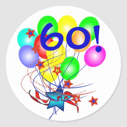 60! Or Any Age Birthday Balloons Round Stickers