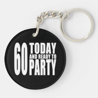 60.os cumpleaños divertidos: 60 hoy y aliste para llavero redondo acrílico a doble cara