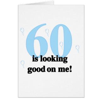60 pareciendo bueno en mí tarjeta de felicitación