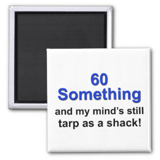60 Something ... 2 Inch Square Magnet