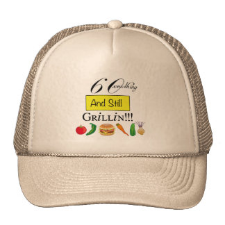 60 Something and Still Grillin' Hat