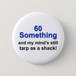 60 Something ... Button