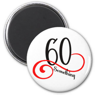 60 Something Magnet