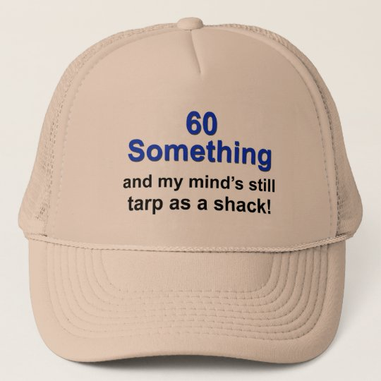 60 Something ... Trucker Hat