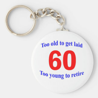 60 Too old to Key Chain
