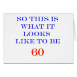 60 What It Looks Like Greeting Cards