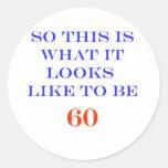 60 What It Looks Like Sticker