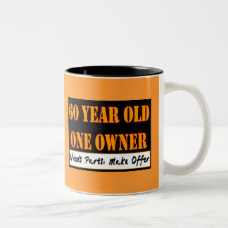 60 Year Old, One Owner - Needs Parts, Make Offer Two-Tone Coffee Mug
