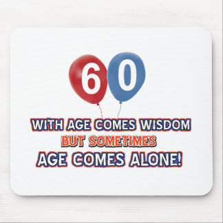 60 year old wisdom birthday designs mouse pad