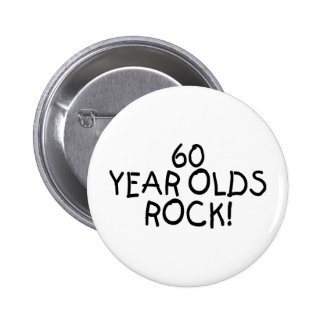 60 Year Olds Rock Pinback Button