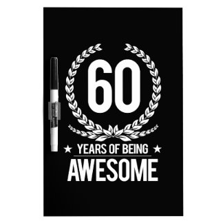 60th Birthday (60 Years Of Being Awesome) Dry Erase Board