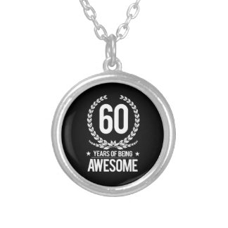 60th Birthday (60 Years Of Being Awesome) Silver Plated Necklace