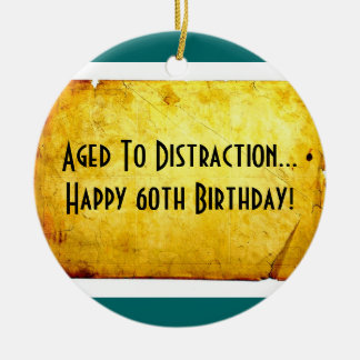 60th Birthday Aged To Distraction Ornament