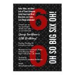 "60th Birthday Black White Red OH SO BIG SIX OH! 5"" X 7"" Invitation Card"