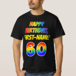 [ Thumbnail: 60th Birthday — Bold, Fun, Rainbow 60, Custom Name T-Shirt ]