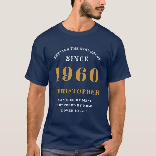 60th Birthday Born In 1960 Add Your Name Blue Gold T_Shirt