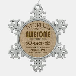 60th Birthday Celebration World Best Fabulous Snowflake Pewter Christmas Ornament