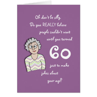 60th Birthday For Her-Funny Card