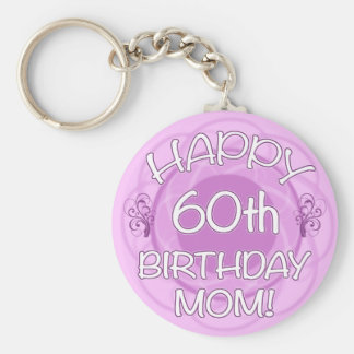 60th Birthday For Mom Keychain