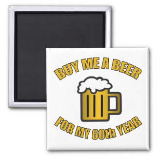 60th Birthday Funny Beer 2 Inch Square Magnet
