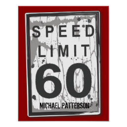 60th Birthday Funny Grungy Speed Limit Sign Poster