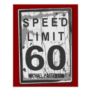 60th Birthday Funny Grungy Speed Limit Sign Poster at Zazzle