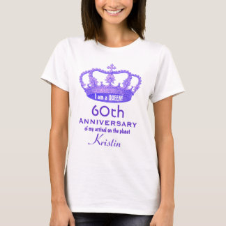 60th Birthday Funny I am a Queen Gift Idea T-Shirt
