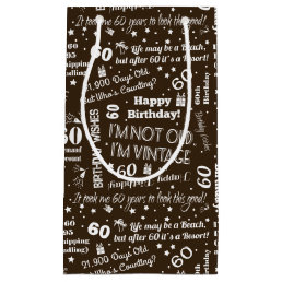 60th Birthday Funny Sayings Small Gift Bag