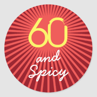 60th Birthday Funny Sixty and Spicy Classic Round Sticker