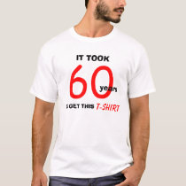 60th Birthday Gift Ideas for Men T Shirt - Funny