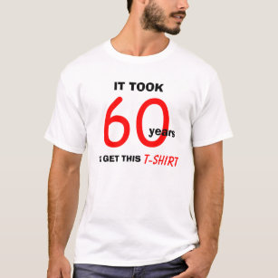 60th Birthday Gift Ideas For Men T Shirt