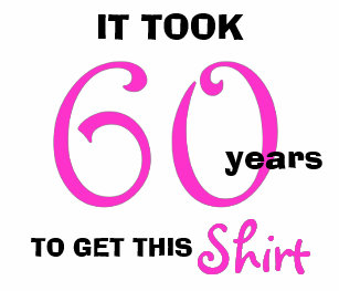 60th Birthday Gifts For Her T Shirt
