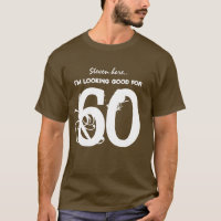 60th Birthday I'm Looking Good for 60 BROWN V03 T-Shirt