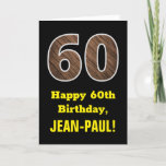 "[ Thumbnail: 60th Birthday: Name, Faux Wood Grain Pattern ""60"" Card ]"