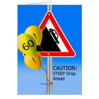 60th Birthday Over the Hill Sign, Caution Balloons Card